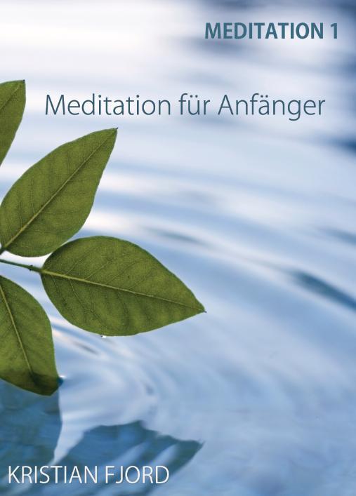 Justmind.de Meditation 1: Meditation für Anfänger